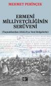 Ermeni Milliyetçiliğinin Serüveni Taşnaklardan ASALA'ya Yeni Belgelerle