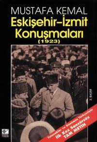 Mustafa Kemal Eskişehir-İzmit Konuşmaları (1923) Mustafa Kemal Atatürk