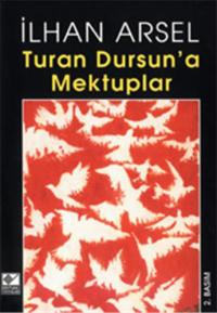 Turan Dursun'a Mektuplar İlhan Arsel