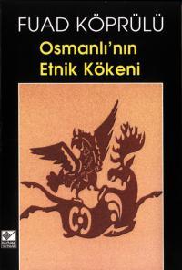 Osmanlı'nın Etnik Kökeni Fuad Köprülü