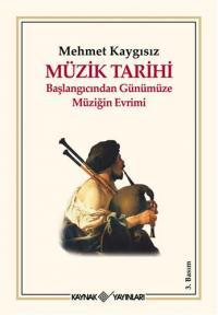Müzik Tarihi Mehmet Kaygısız