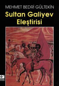 Sultan Galiyev Eleştirisi Mehmet Bedri Gültekin
