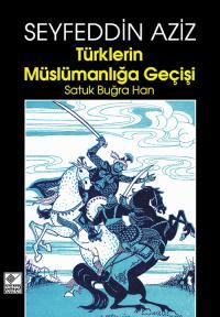Türklerin Müslümanlığa Geçişi Seyfeddin Aziz