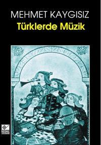 Türklerde Müzik Mehmet Kaygısız