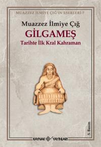 Gilgameş Muazzez İlmiye Çığ