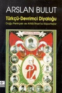 Türkçü - Devrimci Diyaloğu Arslan Bulut