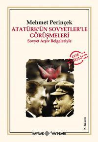 Atatürk'ün Sovyetler'le Görüşmeleri Mehmet Perinçek