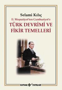 Türk Devrimi ve Fikir Temelleri Selami Kılıç