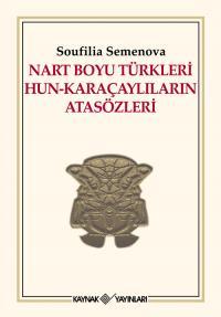 Nart Boyu Türkleri Hun-Karaçaylıların Atasözleri Soufilia Semenova