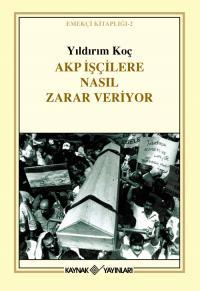 AKP İşçilere Nasıl Zarar Veriyor