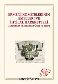 Ermeni Komitelerinin Emelleri ve İhtilal Hareketleri Kolektif