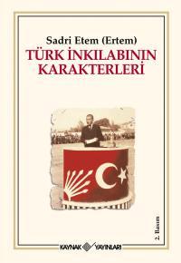 Türk İnkılabının Karakterleri Sadri Etem