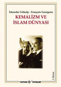 Kemalizm ve İslam Dünyası %25 indirimli İskender Gökalp