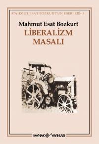 Liberalizm Masalı Mahmut Esat Bozkurt