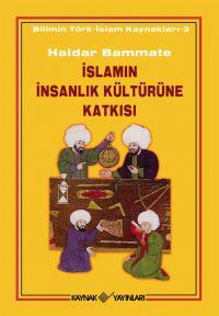 İslamın İnsanlık Kültürüne Katkısı Haidar Bammate