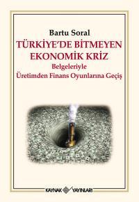 Türkiye'de Bitmeyen Ekonomik Kriz Bartu Soral