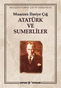 Atatürk ve Sumerliler Muazzez İlmiye Çığ