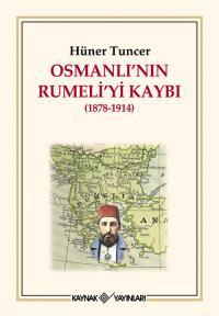 Osmanlı'nın Rumeli'yi Kaybı Hüner Tuncer