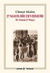 27 Mayıs Bir Devrimdir Cüneyt Akalın