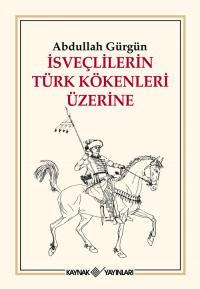 İsveçlilerin Türk Kökenleri Üzerine Abdullah Gürgün