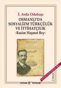 Osmanlı'da Sosyalizm, Türkçülük ve İttihatçılık