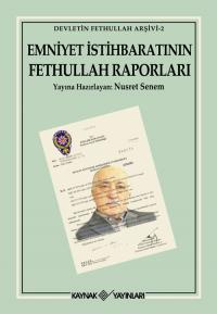 Emniyet İstihbaratının Fethullah Raporları