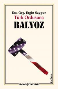 Türk Ordusuna Balyoz Ergin Saygun