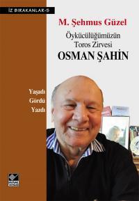 Öykücülüğümüzün Toros Zirvesi Osman Şahin M. Şehmus Güzel