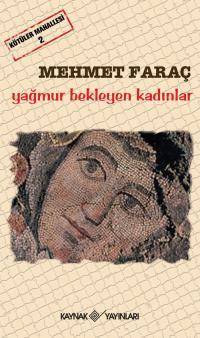 Yağmur Bekleyen Kadınlar Mehmet Faraç