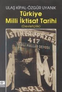 Türkiye Milli İktisat Tarihi Özgür Uyanık