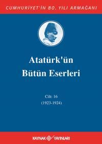 Atatürk'ün Bütün Eserleri 16. Cilt ( 1924 )