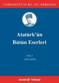 Atatürk'ün Bütün Eserleri 2. Cilt ( 1915 - 1919 )