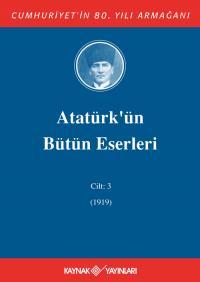 Atatürk'ün Bütün Eserleri 3. Cilt ( 1919 )