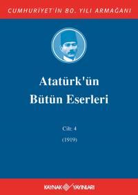 Atatürk'ün Bütün Eserleri 4. Cilt ( 1919 )