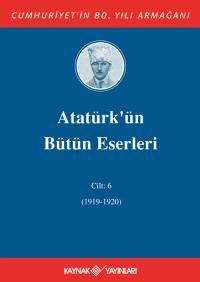 Atatürk'ün Bütün Eserleri 6. Cilt ( 1919 - 1920 )