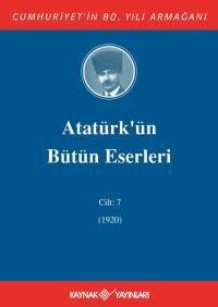Atatürk'ün Bütün Eserleri 7. Cilt ( 1920 ) Mustafa Kemal Atatürk