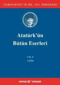 Atatürk'ün Bütün Eserleri 8. Cilt ( 1920 )