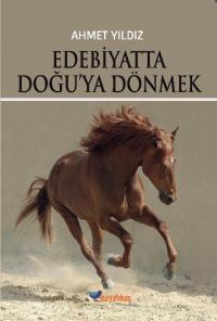 Edebiyatta Doğu'ya Dönmek Ahmet Yıldız