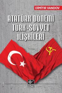 Atatürk Dönemi Türk-Sovyet İlişkileri