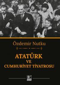 Atatürk ve Cumhuriyet Tiyatrosu Özdemir Nutku
