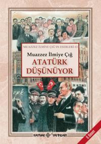 Atatürk Düşünüyor Muazzez İlmiye Çığ