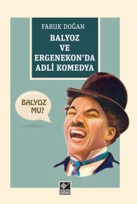 Balyoz ve Ergenekon'da Adli Komedya