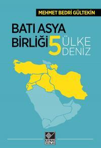 Batı Asya Birliği Beş Ülke Beş Deniz Mehmet Bedri Gültekin