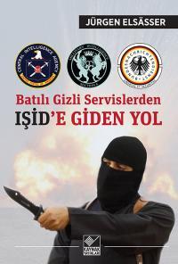 Batılı Gizli Servislerden IŞİD'e Giden Yol