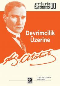 Devrimcilik Üzerine Mustafa Kemal Atatürk