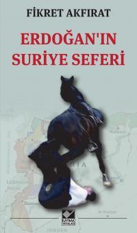 Erdoğan'ın Suriye Seferi Fikret Akfırat