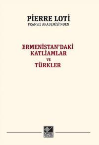 Ermenistan'daki Katliamlar ve Türkler