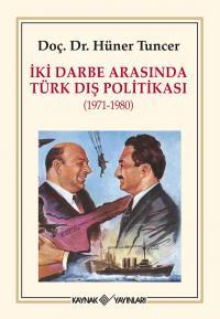 İki Darbe Arasında Türk Dış Politikası Hüner Tuncer