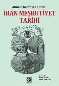 İran Meşrutiyet Tarihi Ahmed Kesrevi Tebrizi