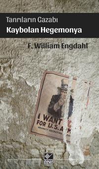 Tanrıların Gazabı Kaybolan Hegemonya F. William Engdahl